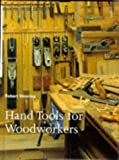 Hand Tools for Woodworkers: Principles and techniques