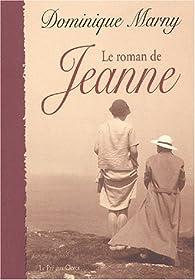 Le roman de Jeanne par Dominique Marny