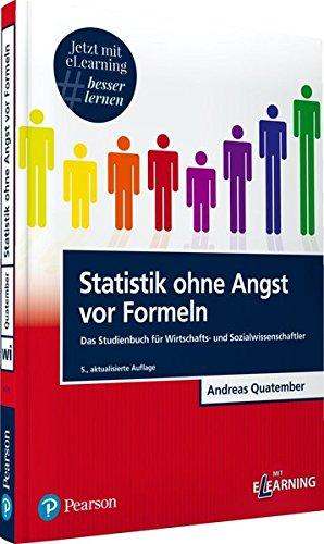 Statistik ohne Angst vor Formeln inkl. MyLab: Das Studienbuch für Wirtschafts- und Sozialwissenschaftler (Pearson Studium - Economic BWL)