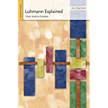 Luhmann Explained: From Souls to Systems