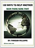 100 Ways to Help Another/Been There - Done That, Paridon P. Williams and Williams, 1494362813