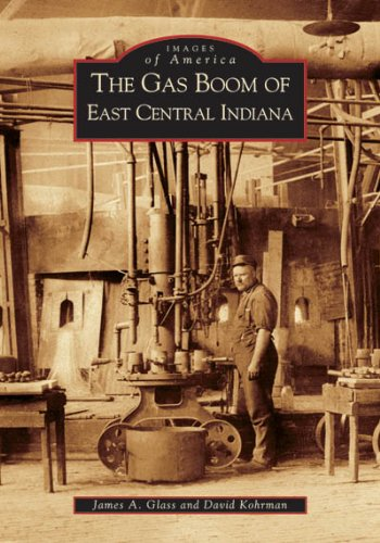 Download The Gas Boom of East Central Indiana (IN) (Images of America) ebook