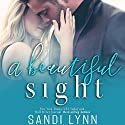 A Beautiful Sight Audiobook by Sandi Lynn Narrated by Tyler Donne, Emma Woodbine