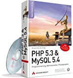 PHP 5.3 & MySQL 5.4 - Programmierung, Administration, Praxisprojekte (Open Source Library)