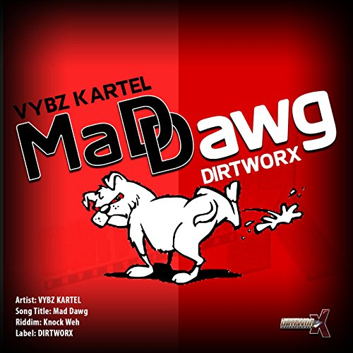 Mad Dawg Explicit By Vybz Kartel On Amazon Music