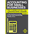 Accounting: For Small Businesses QuickStart Guide - Understanding Accounting For Your Sole Proprietorship, Startup, & LLC (Starting a Business QuickStart Guides Book 3)