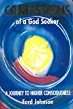 Confessions of a God Seeker, Fordyce Johnson, 0972883584