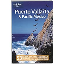 Lonely Planet Puerto Vallarta & Pacific Mexico 3rd Ed.: 3rd Edition