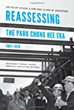img - for Reassessing the Park Chung Hee Era, 1961-1979: Development, Political Thought, Democracy, and Cultural Influence (Center For Korea Studies Publications) book / textbook / text book