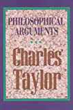 Philosophical Arguments, Charles Taylor, 0674664779