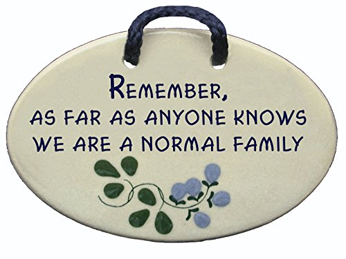 Mountain Meadows Pottery Remember, As far as Anyone Knows We're a Normal Family. Ceramic Wall plaques Handmade in The USA for Over 30 Years.