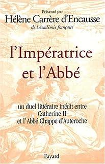 L'Impératrice et l'Abbé : Un duel littéraire inédit entre Catherine II et l'Abbé Chappe d'Auteroche