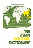 The Asian Political Dictionary, Lawrence Ziring and C. I. Kim, 0874363683