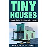 Tiny Houses: How to build Tiny House for cheap ( Tiny Home, Tiny Homes, Debt free, Mortgage-Free, Small House)
