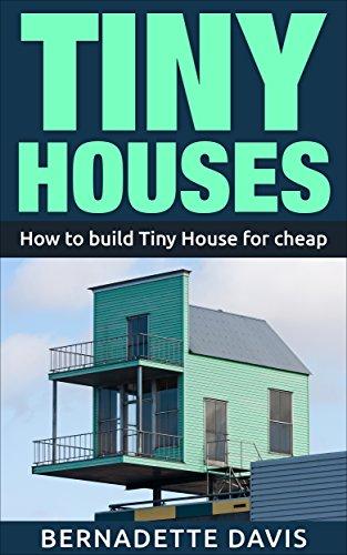 Tiny Houses: How to build Tiny House for cheap ( Tiny Home, Tiny