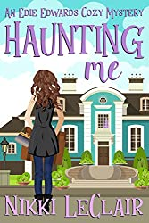 Haunting Me (An Edie Edwards Cozy Mystery Book 1)
