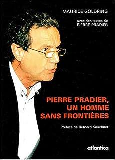 Pierre Pradier, un homme sans frontières