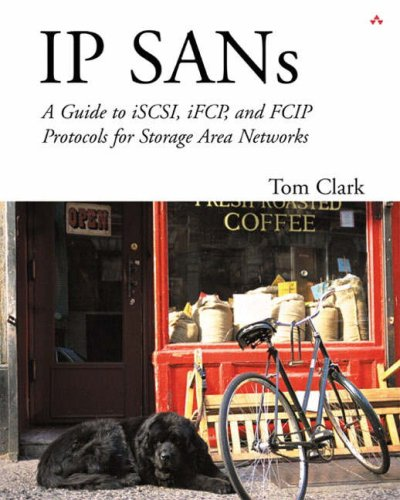 IP SANS: A Guide to iSCSI, iFCP, and FCIP Protocols for ...