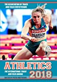 Athletics 2018: The International Track and Field Annual