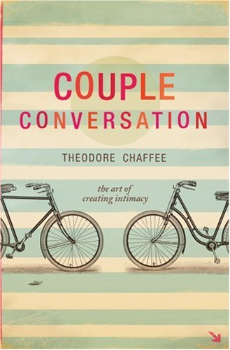 Couple Conversation: The Art of Creating Intimacy (Conversation Starters For Dates With A Guy)