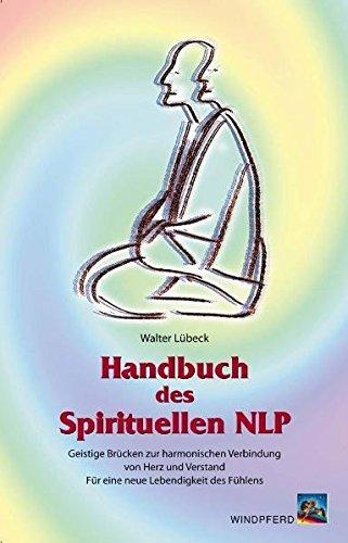 handbuch-des-spirituellen-nlp-geistige-brcken-zur-harmonischen-verbindung-von-herz-und-verstand-fr-eine-neue-lebendigkeit-des-fhlens