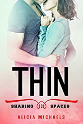 Thin (A New Adult Contemporary Romance) (Sharing Spaces Book 3)
