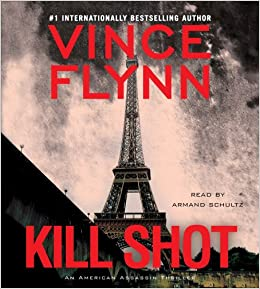 Kill Shot An American Assassin Thriller Mitch Rapp