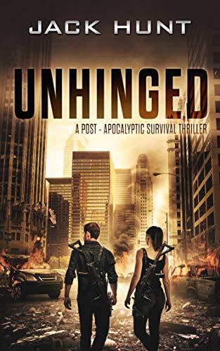 Unhinged: A Post-Apocalyptic Survival Thriller (The Amygdala Syndrome Book 2) by [Hunt, Jack]