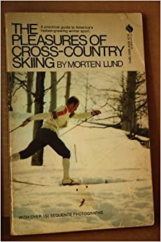 The pleasures of cross country skiing