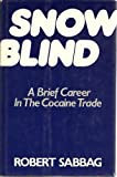 img - for Snowblind: A Brief Career in the Cocaine Trade book / textbook / text book