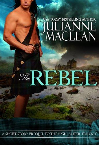 The rebel the highlander series book 0 kindle edition by the rebel the highlander series book 0 by maclean julianne fandeluxe Choice Image