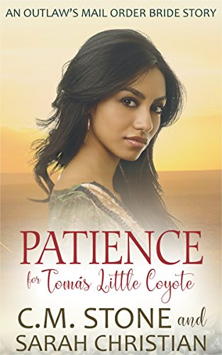 Patience for Tomás Little Coyote (An Outlaw's Mail Order Bride Series Book 4) ()