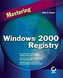 Mastering Windows 2000 Registry