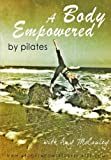 A Body Empowered by Pilates