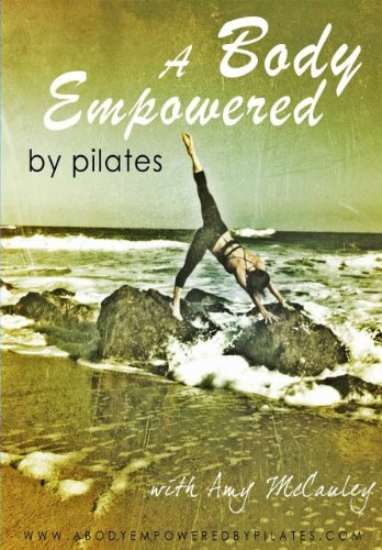 A Body Empowered by Pilates by