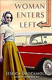 Woman Enters Left: A Novel