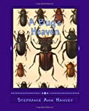 A Bug's Heaven, Stephanie Hanvey, 1497497574