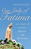 img - for Our Lady of Fatima: 100 Years of Stories, Prayers, and Devotions book / textbook / text book