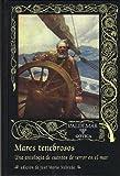 Mares Tenebrosos: Una antología de cuentos de terror en el mar (Gótica)