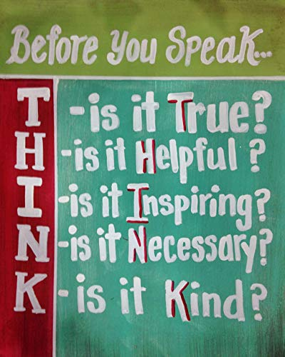 - Before you Speak THINK is it True Helpful Inspiring Necessary Kind sign