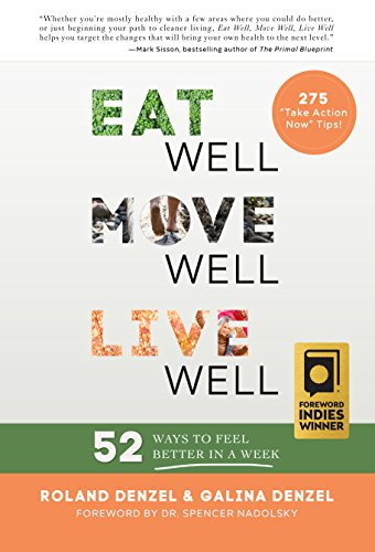 Eat Well, Move Well, Live Well: 52 Ways to Feel Better in a Week (Style Tips For 50 Year Old Woman)
