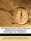 Introduction, où l'Histoire Moderne Générale et Politique de L'Univers, , 1274000793