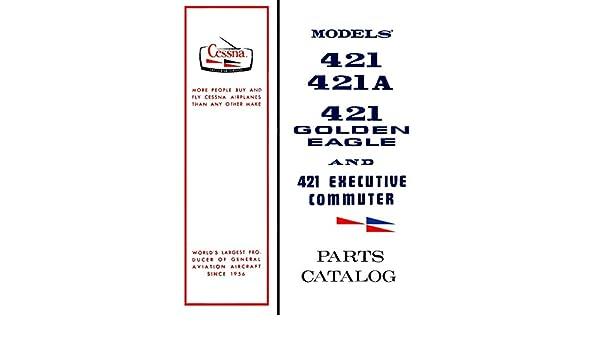 Array - cessna model 421 parts catalog  illustrated oem book   cessna      rh   amazon com