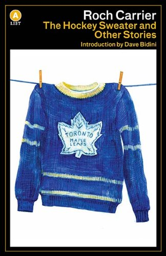 The Hockey Sweater and Other Stories (A List)