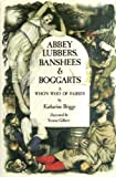 img - for Abbey Lubbers, Banshees, & Boggarts: An Illustrated Encyclopedia of Fairies book / textbook / text book