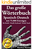 Das große Wörterbuch Spanisch-Deutsch mit 75.000 Einträgen (Große Wörterbücher 15)