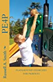 Playground Exercises for Parents, Russell Smith, 1481137301