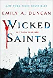 Wicked Saints: A Novel (Something Dark and Holy Book 1)