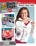 Duct Tape Your Heart Out!, Patti Wallenfang, 1464715017