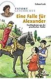Eine Falle für Alexander: Ein Ratekrimi aus der griechischen Antike (Tatort Geschichte)